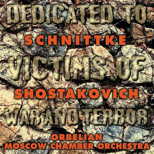 Play & Download SHOSTAKOVICH, D.: Chamber Symphony / SCHNITTKE, A.: Piano Concerto (Moscow Chamber Orchestra, Orbelian) by Constantine Orbelian | Napster