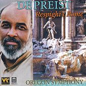Play & Download RESPIGHI, O.: Fountains of Rome / Pines of Rome / Roman Festivals (Respighi's Rome) (Oregon Symphony, DePreist) by Various Artists | Napster