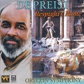 RESPIGHI, O.: Fountains of Rome / Pines of Rome / Roman Festivals (Respighi's Rome) (Oregon Symphony, DePreist) by Various Artists