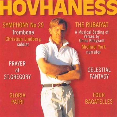 Play & Download HOVHANESS, A.: Symphony No. 29 / 4 Bagatelles / Rubaiyat / Prayer of St. Gregory / Celestial Fantasy / Gloria Patri by Various Artists | Napster