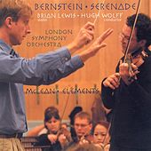 Play & Download BERNSTEIN, L.: Serenade / MCLEAN, M.: Elements by Brian Lewis | Napster