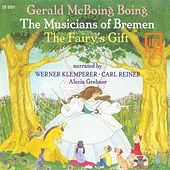 Play & Download ROGERS, B.: Musicians of Bremen (The) / STERN, A.: The Fairy's Gift / KUBIK, G.: Gerald McBoing-Boing by Various Artists | Napster