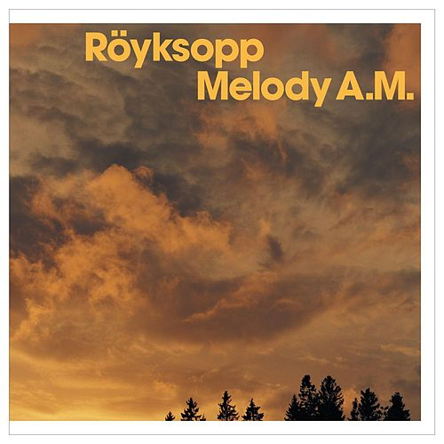 Play & Download Melody A.M. by Röyksopp | Napster