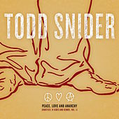 Play & Download Peace, Love and Anarchy (Rarities, B-Sides and Demos, Vol. 1) by Todd Snider | Napster