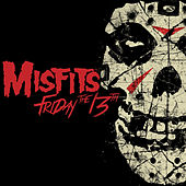 Play & Download Friday the 13th by Misfits | Napster