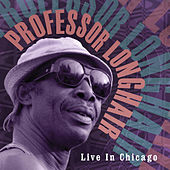 Play & Download Live in Chicago by Professor Longhair | Napster