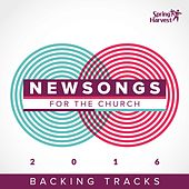 Play & Download Newsongs For the Church 2016 by Spring Harvest | Napster