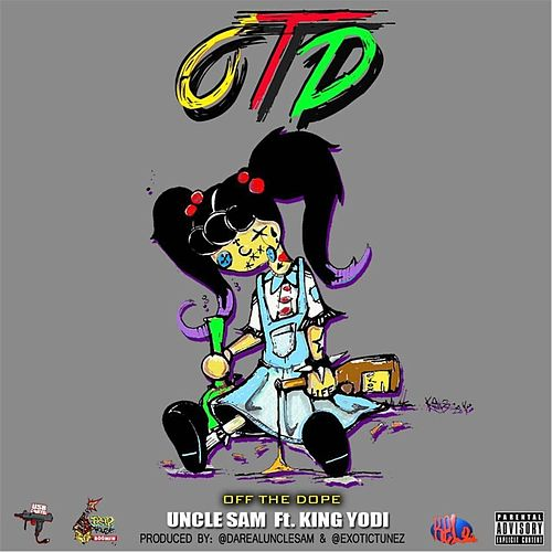 Play & Download OTD (feat. King Yodi) by Uncle Sam (R&B) | Napster
