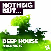 Play & Download Nothing But... Deep House, Vol. 12 - EP by Various Artists | Napster