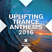 Uplifting Trance Anthems 2016 - EP by Various Artists