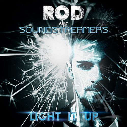 Play & Download Light It Up (feat. Soundstreamers) by Rod | Napster