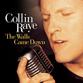 The Walls Came Down by Collin Raye
