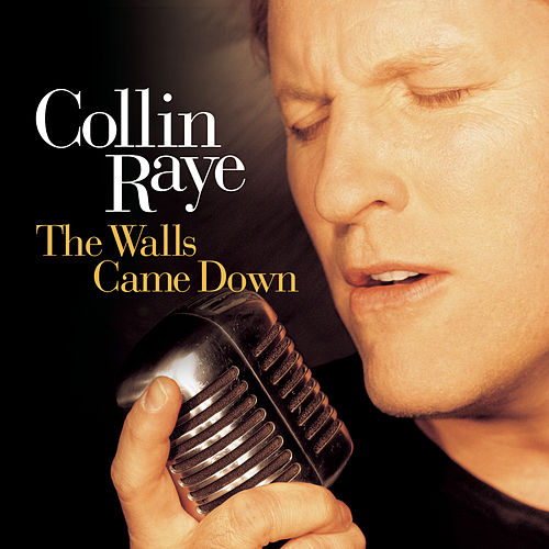 Play & Download The Walls Came Down by Collin Raye | Napster