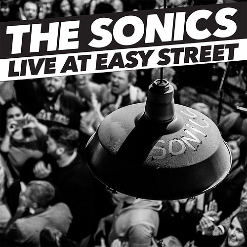 Play & Download Live At Easy Street by The Sonics | Napster