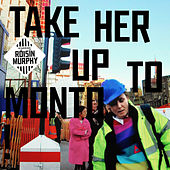 Take Her up to Monto by Roisin Murphy