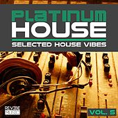 Play & Download Platinum House Vol. 5 - Selected House Vibes by Various Artists | Napster