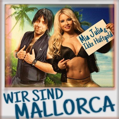 Wir sind Mallorca von Mia Julia