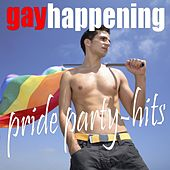 Play & Download Gay Happening: Pride Party-Hits by Various Artists | Napster