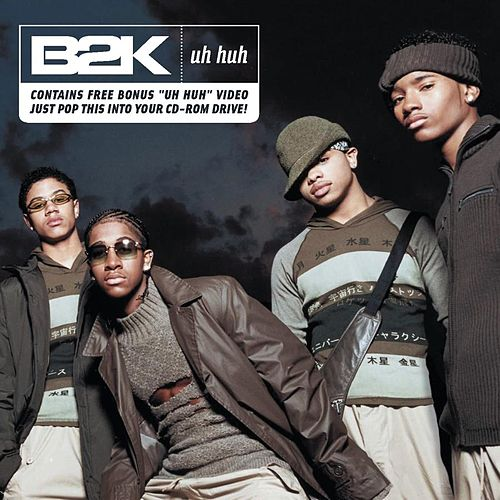 Play & Download Uh Huh by B2K | Napster