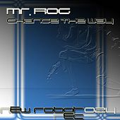 Change The Way - Single by Mr.Rog