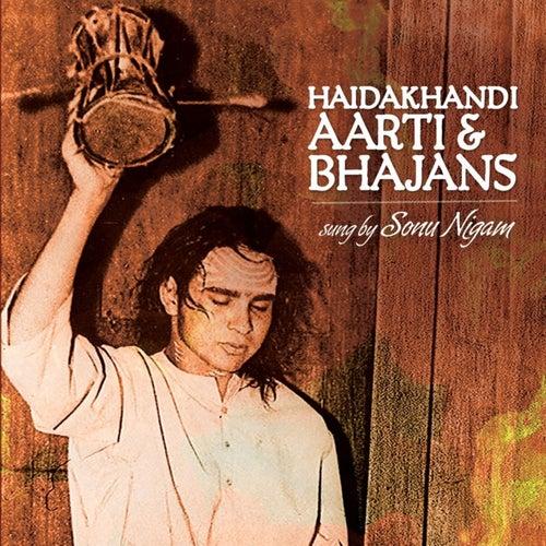 Play & Download Haidakhandi - Aarti & Bhajans by Sonu Nigam | Napster