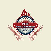 Play & Download Pop Music Redefinition, Vol. 1 by Various Artists | Napster