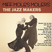 Play & Download The Jazz Makers by Miff Mole | Napster