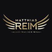 Play & Download Alles was ich will by Matthias Reim | Napster