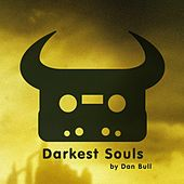 Play & Download Darkest Souls by Dan Bull | Napster
