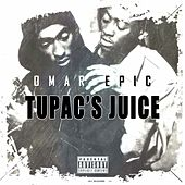 Play & Download Omar Epic, Tupac's Juice by Free Will | Napster