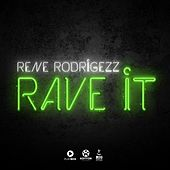Play & Download Rave It by Rene Rodrigezz | Napster