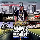 Play & Download Move or Die by Lil Sodi | Napster