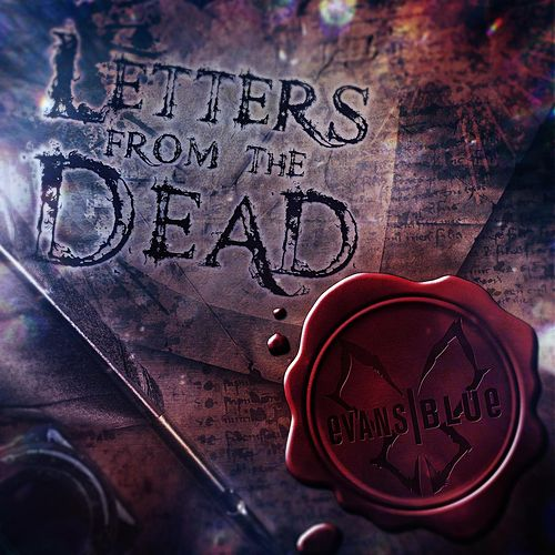 Play & Download Letters from the Dead by Evans Blue | Napster