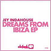 Play & Download Dreams from Ibiza by Jey Indahouse | Napster