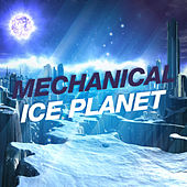 Play & Download Mechanical Ice Planet by Various Artists | Napster