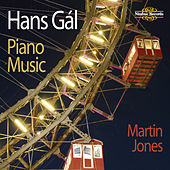 Play & Download Hans Gál: Piano Music by Martin Jones | Napster
