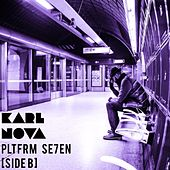 Play & Download Pltfrm Se7en (Side B) by Karl Nova | Napster