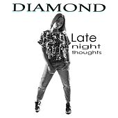 Play & Download Late Night Thoughts by Diamond | Napster