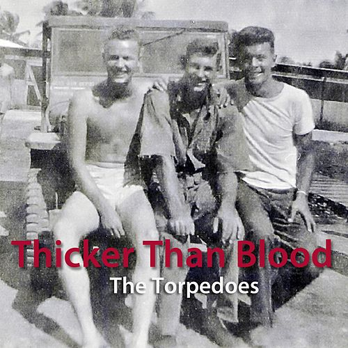 Play & Download Thicker Than Blood by The Torpedoes | Napster