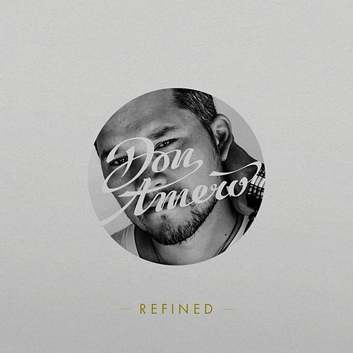 Refined (Acoustic Version) by Don Amero