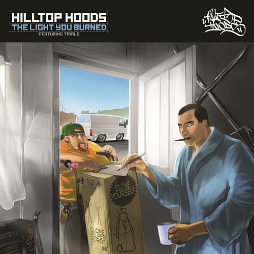 Play & Download The Light You Burned by Hilltop Hoods | Napster