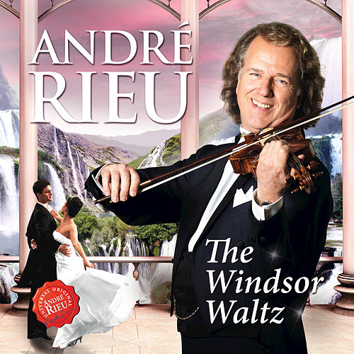 Play & Download The Windsor Waltz by André Rieu | Napster