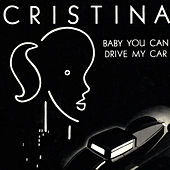 Play & Download Drive My Car by Cristina | Napster