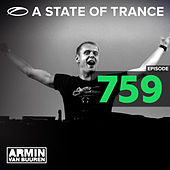 Play & Download A State Of Trance Episode 759 by Various Artists | Napster