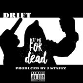 Play & Download Left Me for Dead by Drift | Napster