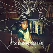Play & Download It's Complicated by Da' T.R.U.T.H. | Napster