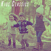 Play & Download Kids Classics by Various Artists | Napster