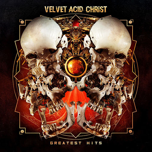 Greatest Hits von Velvet Acid Christ