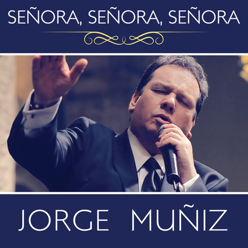 Play & Download Señora, Señora, Señora by Jorge Muñiz | Napster