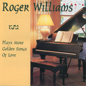 Play & Download Plays More Golden Songs Of Love by Roger Williams | Napster